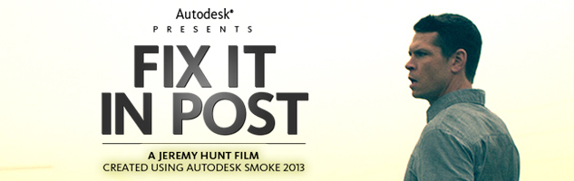Autodesk Smoke Meet the Expert Webinar: Fix it in Post